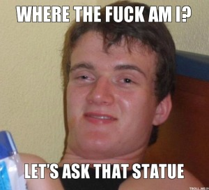 where-the-fuck-am-i-lets-ask-that-statue