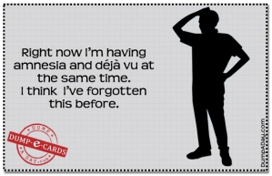 Amnesia-and-deja-vu-Dump-E-card