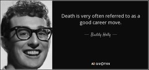quote-death-is-very-often-referred-to-as-a-good-career-move-buddy-holly-13-51-62